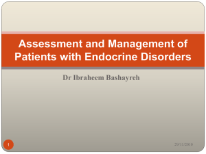 Assessment and Management of Patients with Endocrine Disorders Dr Ibraheem Bashayreh 29/11/2010
