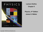 Lecture Outline Chapter 9 Physics, 4th Edition James S. Walker