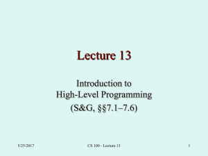 Lecture 13 Introduction to High-Level Programming (S&G, §§7.1–7.6)