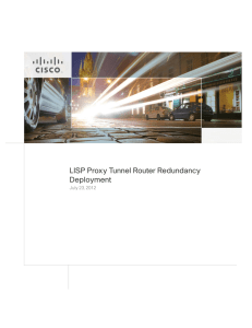 LISP Proxy Tunnel Router Redundancy Deployment July 23, 2012