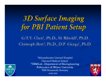 3D Surface Imaging for PBI Patient Setup G.T.Y. Chen , Ph.D., M. Riboldi