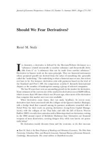 I Should We Fear Derivatives? Rene´ M. Stulz