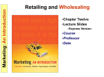 12-4 Marketing: An Introduction Types of Retailers