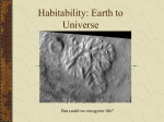 Habitability: Earth to Universe But could we recognize life?