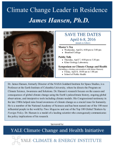 Climate Change Leader in Residence James Hansen, Ph.D. SAVE THE DATES