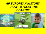 "AP EUROPEAN HISTORY: - HOW TO ""SLAY THE BEAST!!!"""