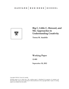 Big C, Little C, Howard, and Me: Approaches to Understanding Creativity Working Paper