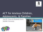 ACT for Anxious Children, Adolescents, & Families
