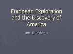 European Exploration and the Discovery of America Unit 1, Lesson 1