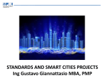 STANDARDS AND SMART CITIES PROJECTS Ing Gustavo Giannattasio MBA, PMP