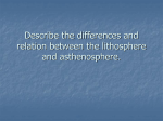 Describe the differences and relation between the lithosphere and asthenosphere.