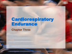 Cardiorespiratory Endurance Chapter Three
