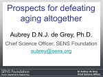AGING Dr Aubrey de Grey Chief Science Officer