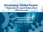 Developing 'Global People': Resources to support Intercultural Effectiveness University of Warwick