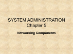 SYSTEM ADMINISTRATION Chapter 5 Networking Components
