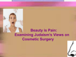 Examining Judaism`s Views on Cosmetic Surgery