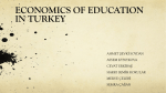 ECONOMICS OF EDUCATION IN TURKEY AHMET ŞEVKİ SOYDAN ASSEM KYSSYKOVA