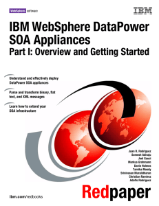 IBM WebSphere DataPower SOA Appliances Part I: Overview and Getting Started Front cover