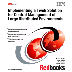Implementing a Tivoli Solution for Central Management of Large Distributed Environments Front cover
