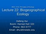 Lecture 22: Biogeographical Ecology Dafeng Hui Room: Harned Hall 320