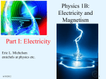 Part I: Electricity Physics 1B: Electricity and Magnetism