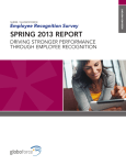 SPRING 2013 REPORT DRIVING STRONGER PERFORMANCE THROUGH EMPLOYEE RECOGNITION Employee Recognition Survey