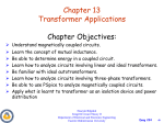 Chapter 13 Transformer Applications Chapter Objectives: