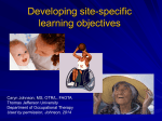 Developing site-specific learning objectives Caryn Johnson, MS, OTR/L, FAOTA Thomas Jefferson University