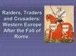 Raiders, Traders and Crusaders: Western Europe After the Fall of