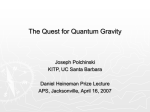 Daniel Heineman Prize: The Quest for Quantum Gravity