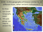 3/18 * Is the geography of Greece similar to, or different from, other