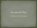 Socrates and Plato - Metaphysics and Epistemology
