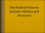 The Federal Reserve System: History and Structure
