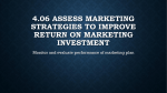 4.06 Assess marketing strategies to improve return on marketing