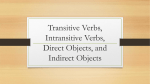 Transitive Verbs, Intransitive Verbs, Direct Objects, and Indirect