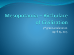 Mesopotamia * Birthplace of Civilization