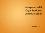 Chapter 15 - Interpersonal and Organizational Communication