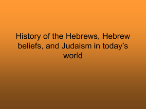 History of the Hebrews, Hebrew beliefs, and Judaism in today`s world
