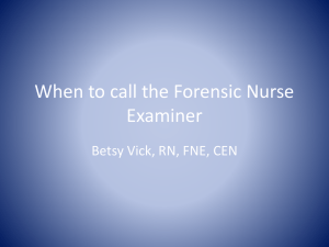When to call the Forensic Nurse Examiner