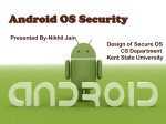 Nikhil Jain`s presentation onAndroid OS Security