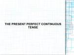 Fill in the correct form (present perfect simple or continuous)