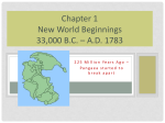 Chapter 1 New World Beginnings 33,000 B.C. – A.D. 1783