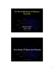 On the irrelevance of being a PLUTO! Size Scale of Stars and Planets