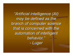 """Artificial intelligence (AI) may be defined as the branch of computer"