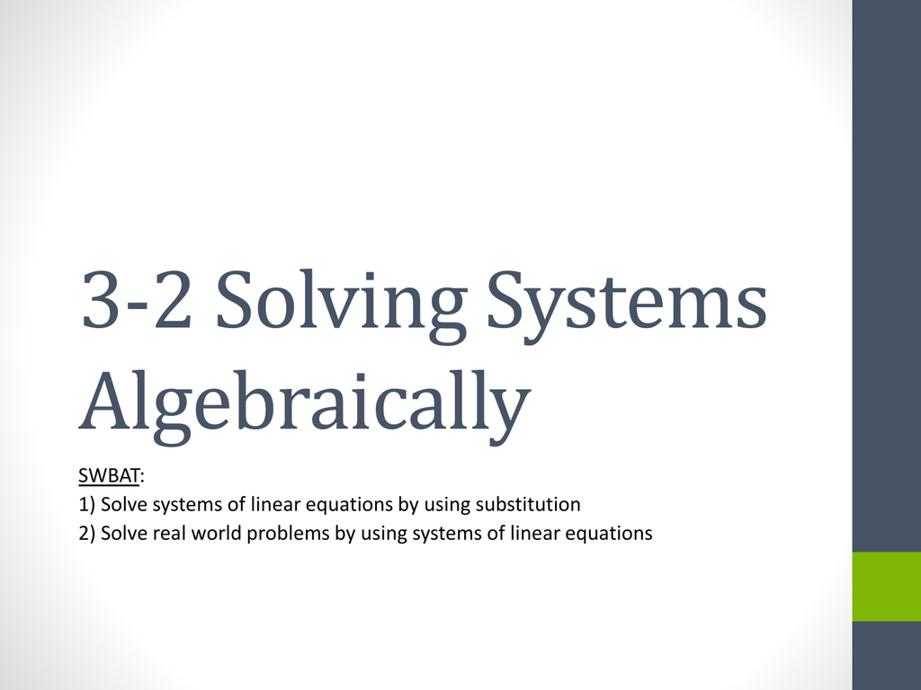 3-2 Solving Systems of Equations Algebraically