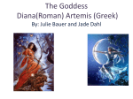 The Goddess Diana(Greek) Artemis (Roman)