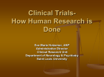 Clinical Trials- How Human Research is Done