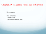 Ch 29 Magnetic Fields due to Currents