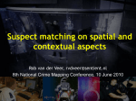 Suspect matching using spatial and contextual aspects (van