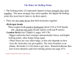 The Rules for Boiling Points • The boiling points of compounds